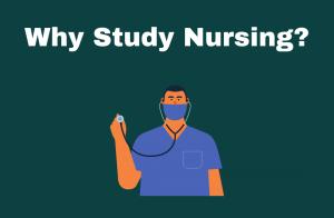 Why Study Nursing